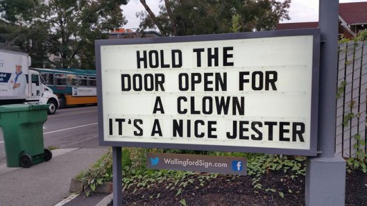 Hold the door open for a clown. It's a nice jester.