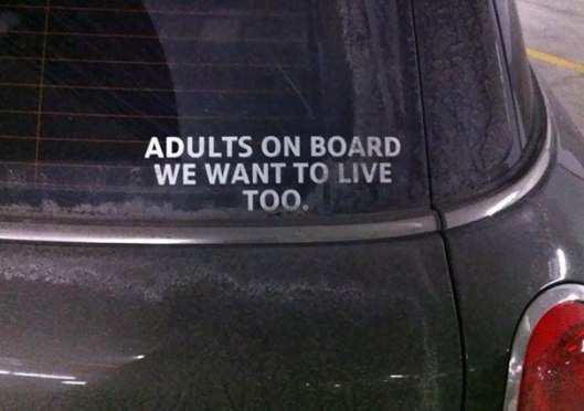 Adults want to live too